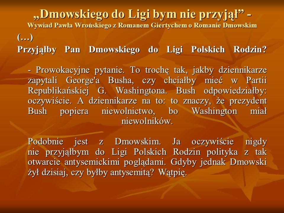 """""""Dmowskiego do Ligi bym nie przyjął - Wywiad Pawła Wrońskiego z Romanem Giertychem o Romanie Dmowskim"""