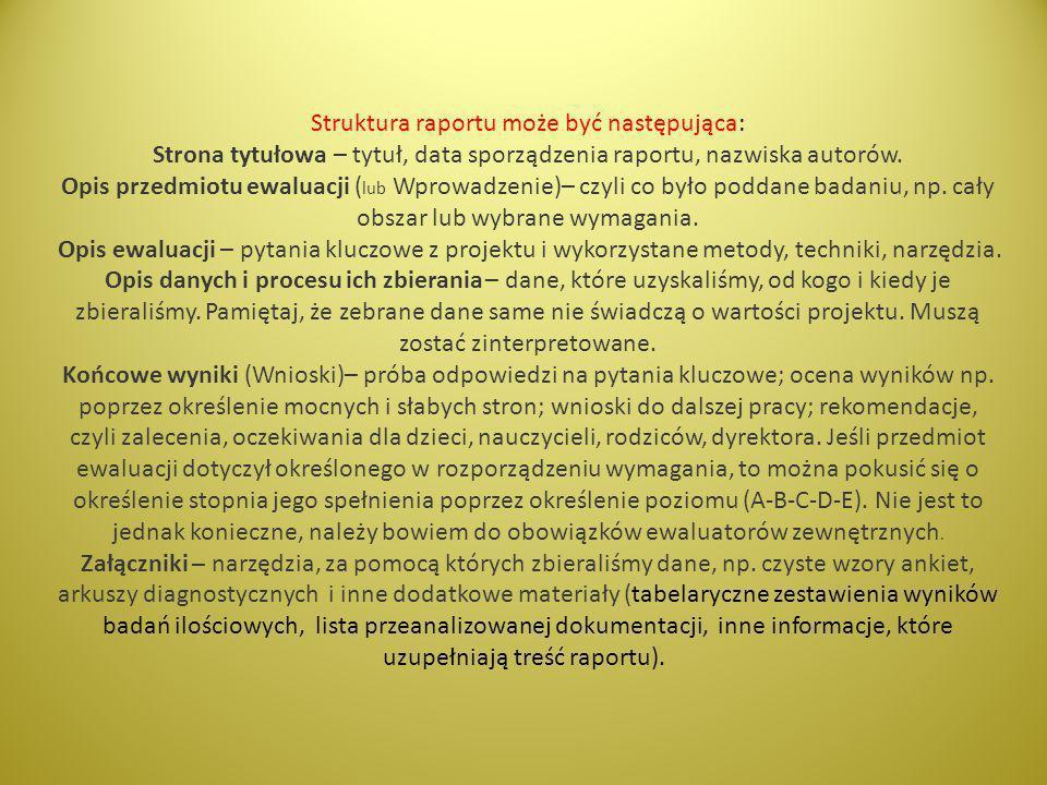 Struktura raportu może być następująca: Strona tytułowa – tytuł, data sporządzenia raportu, nazwiska autorów.