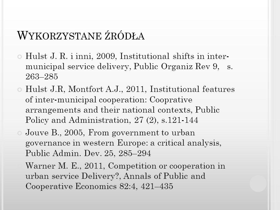 Wykorzystane źródłaHulst J. R. i inni, 2009, Institutional shifts in inter- municipal service delivery, Public Organiz Rev 9, s. 263–285.