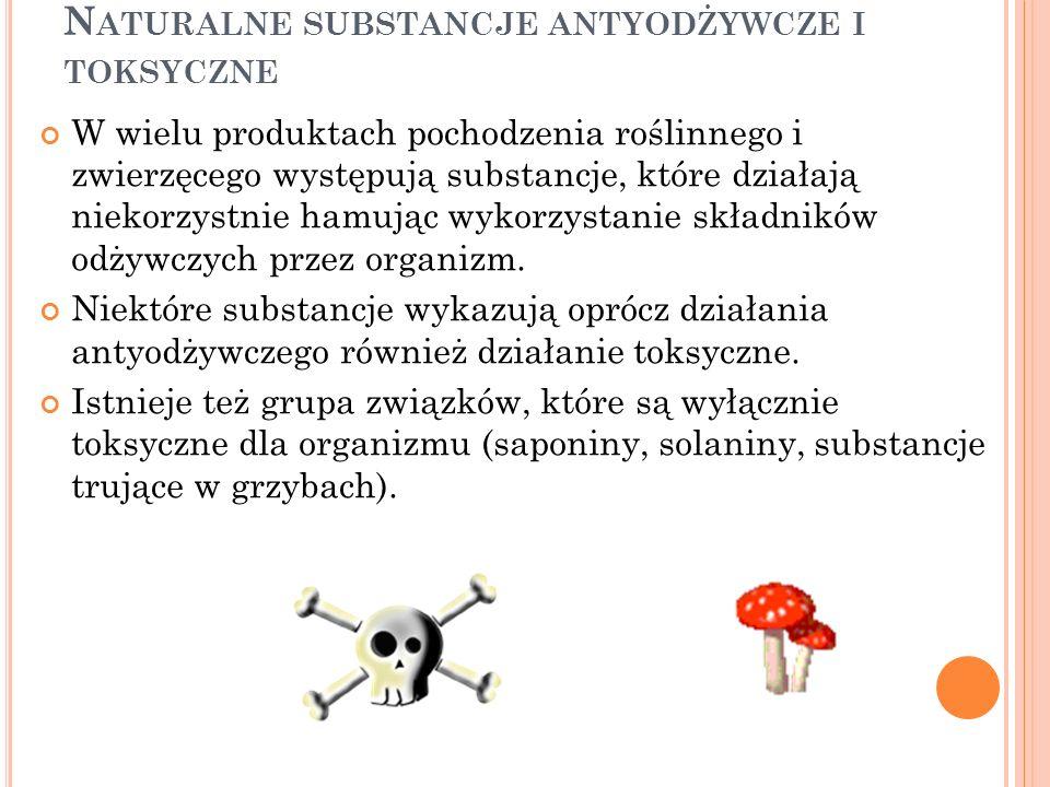 Naturalne substancje antyodżywcze i toksyczne