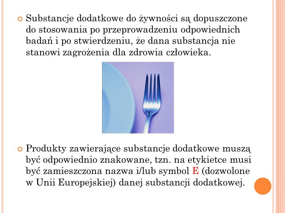 Substancje dodatkowe do żywności są dopuszczone do stosowania po przeprowadzeniu odpowiednich badań i po stwierdzeniu, że dana substancja nie stanowi zagrożenia dla zdrowia człowieka.