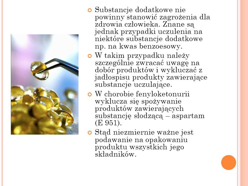 Substancje dodatkowe nie powinny stanowić zagrożenia dla zdrowia człowieka. Znane są jednak przypadki uczulenia na niektóre substancje dodatkowe np. na kwas benzoesowy.