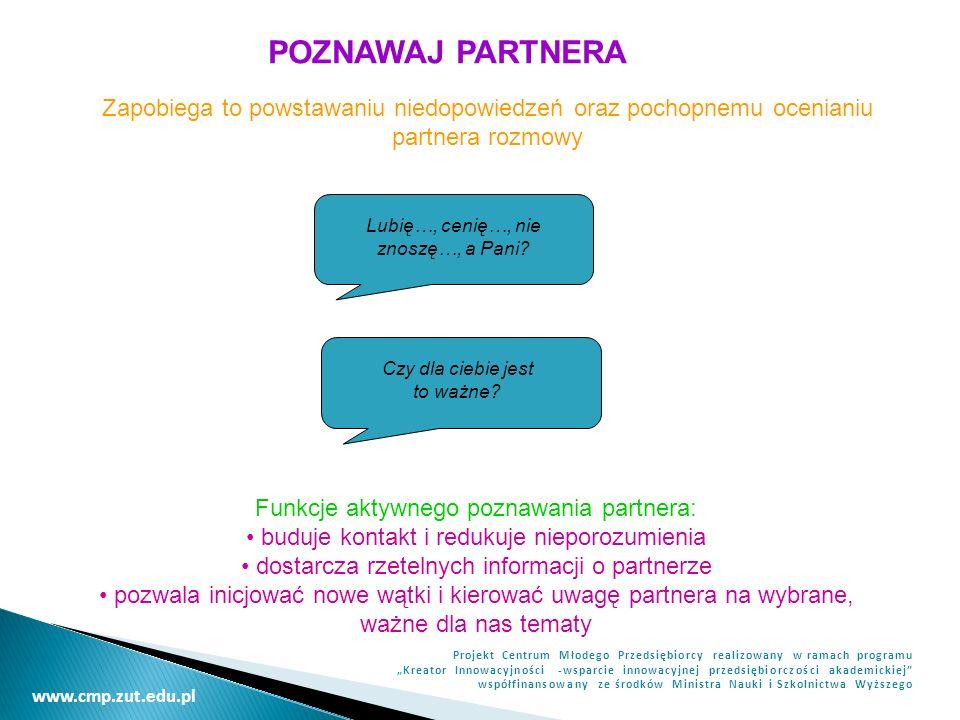POZNAWAJ PARTNERA Zapobiega to powstawaniu niedopowiedzeń oraz pochopnemu ocenianiu. partnera rozmowy.