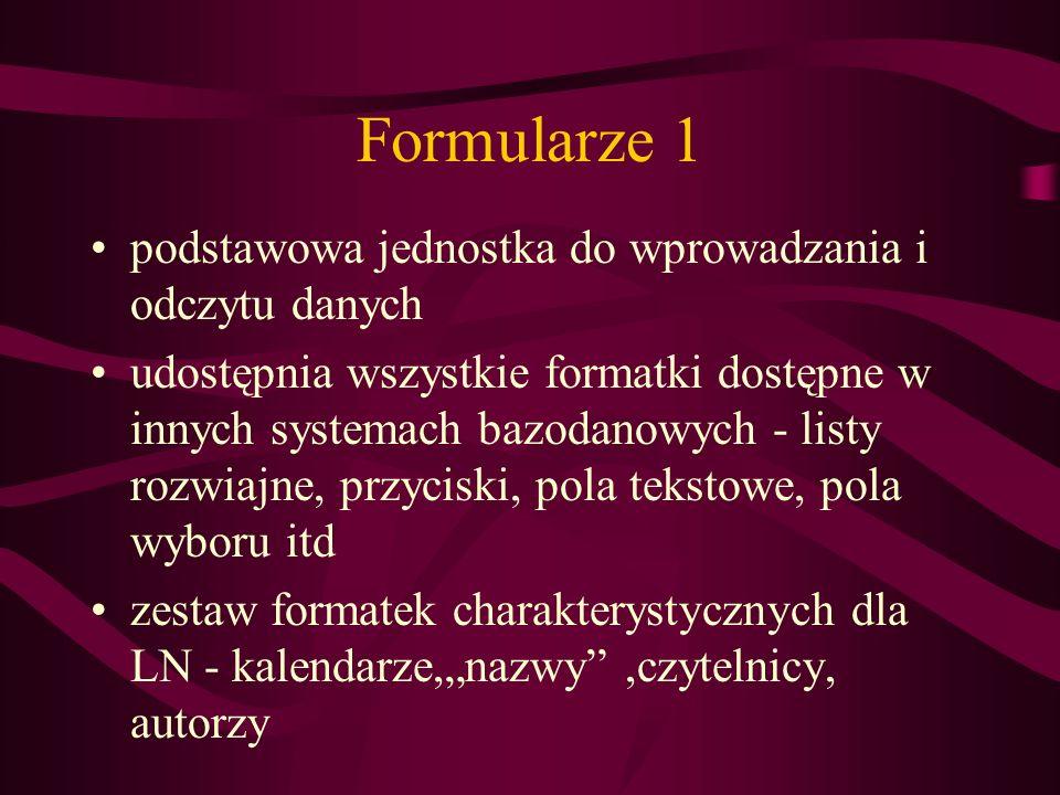 Formularze 1 podstawowa jednostka do wprowadzania i odczytu danych