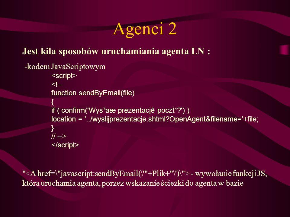 Agenci 2 Jest kila sposobów uruchamiania agenta LN :