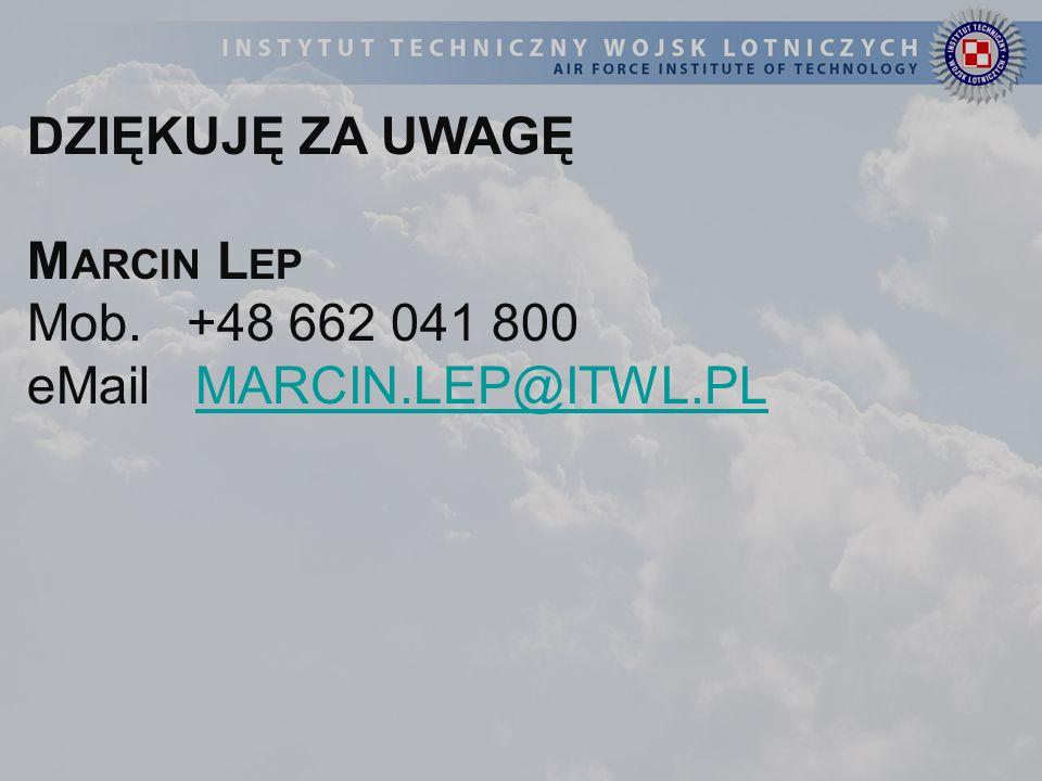 DZIĘKUJĘ ZA UWAGĘ Marcin Lep Mob. +48 662 041 800 eMail MARCIN.LEP@ITWL.PL