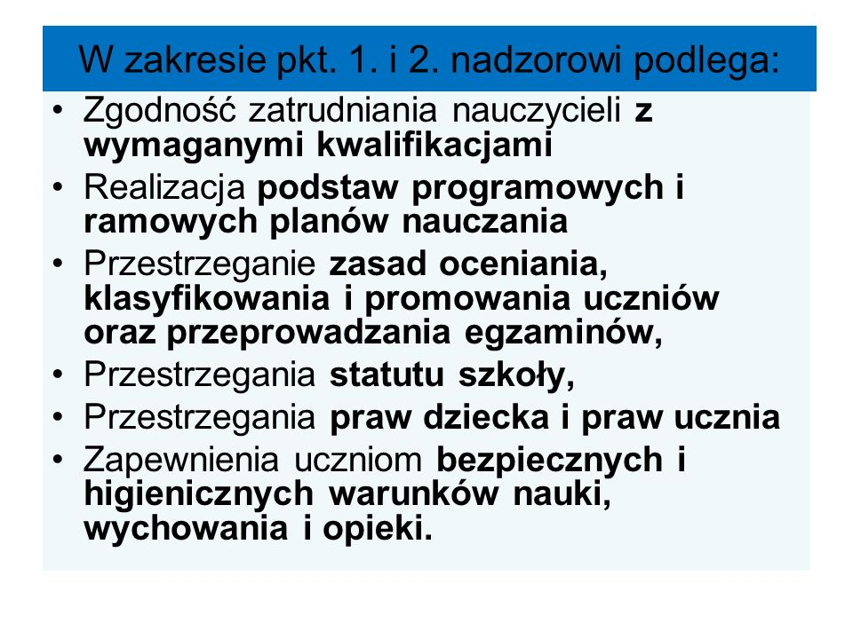 W zakresie pkt. 1. i 2. nadzorowi podlega: