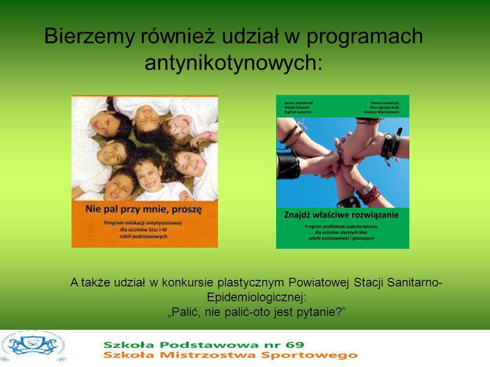 Bierzemy również udział w programach antynikotynowych: