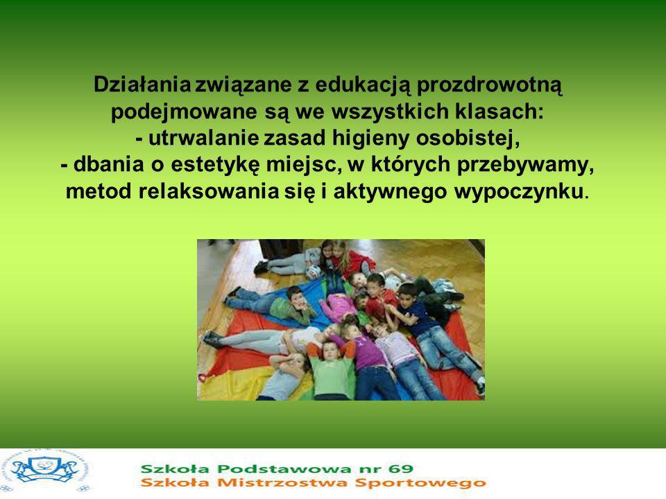 Działania związane z edukacją prozdrowotną podejmowane są we wszystkich klasach: - utrwalanie zasad higieny osobistej, - dbania o estetykę miejsc, w których przebywamy, metod relaksowania się i aktywnego wypoczynku.