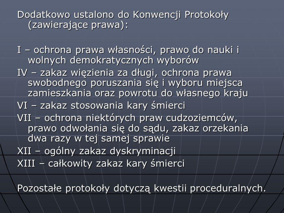 Dodatkowo ustalono do Konwencji Protokoły (zawierające prawa):