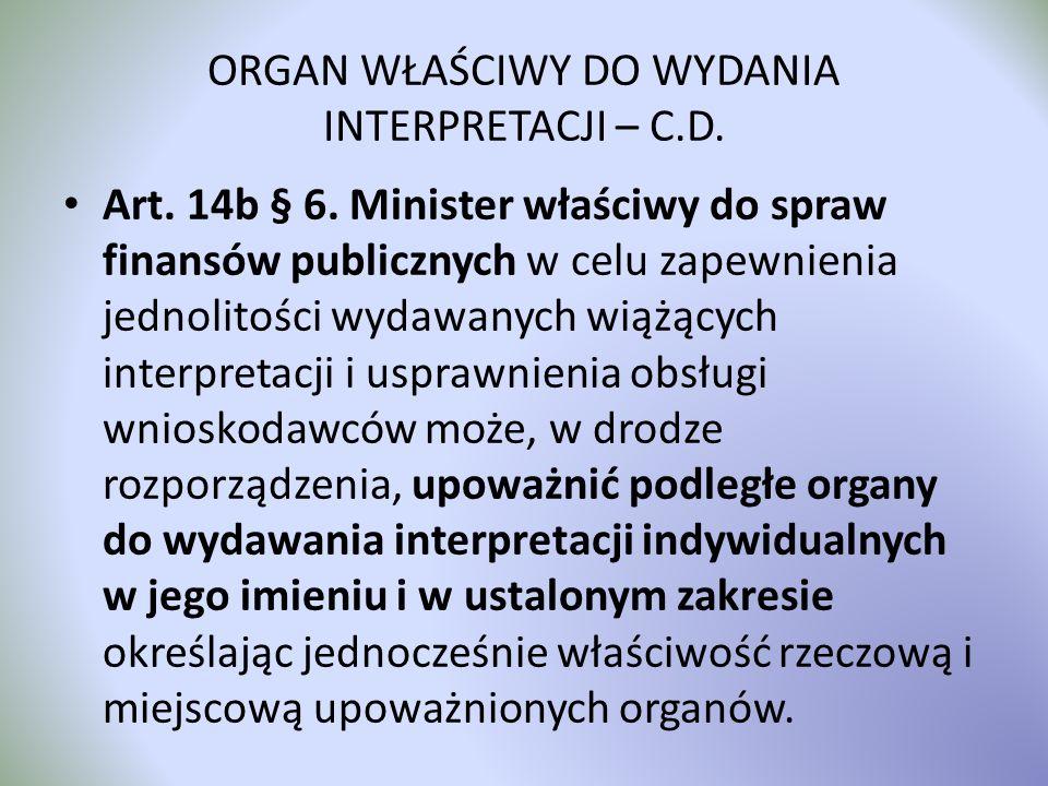 ORGAN WŁAŚCIWY DO WYDANIA INTERPRETACJI – C.D.
