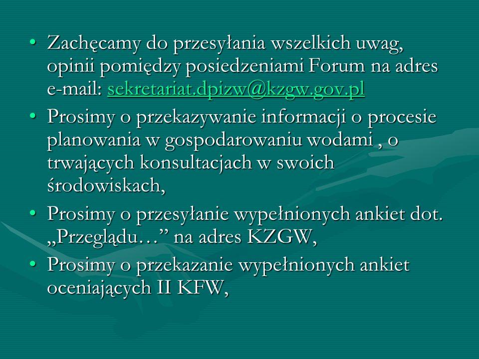 Zachęcamy do przesyłania wszelkich uwag, opinii pomiędzy posiedzeniami Forum na adres e-mail: sekretariat.dpizw@kzgw.gov.pl