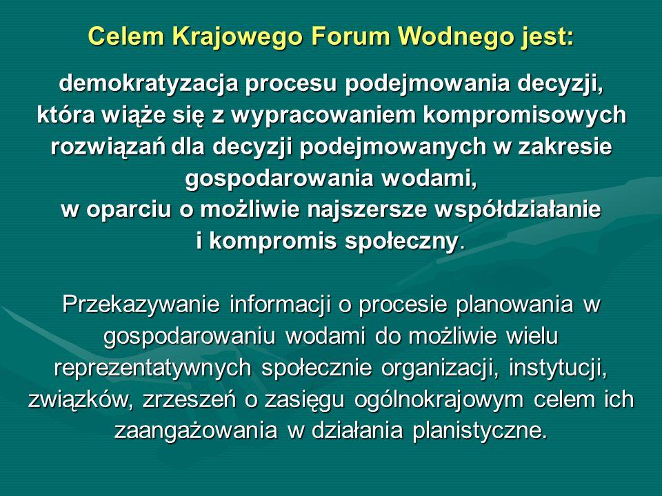 Celem Krajowego Forum Wodnego jest: