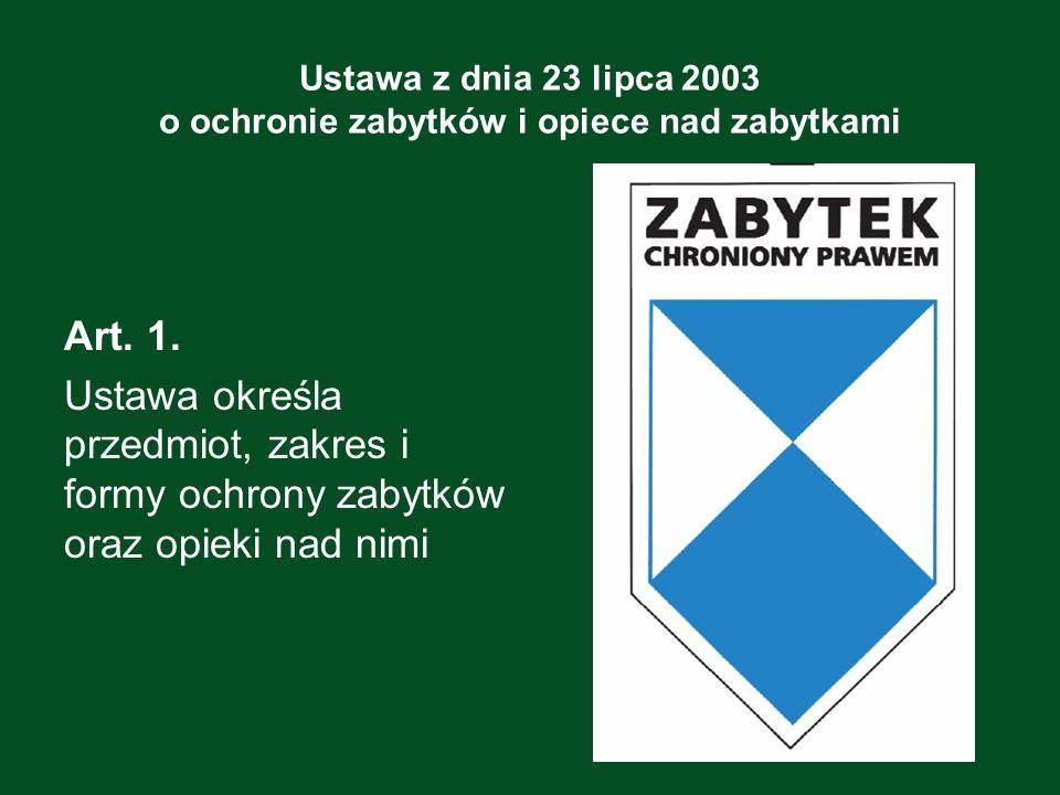 Ustawa z dnia 23 lipca 2003 o ochronie zabytków i opiece nad zabytkami