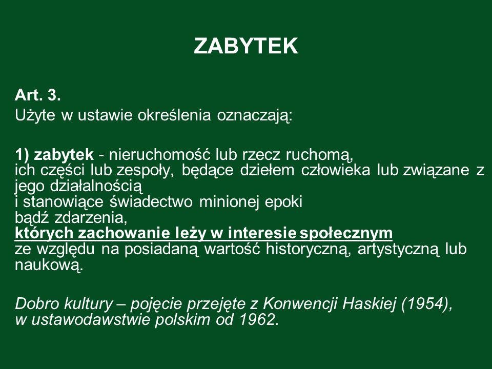 ZABYTEK Art. 3. Użyte w ustawie określenia oznaczają: