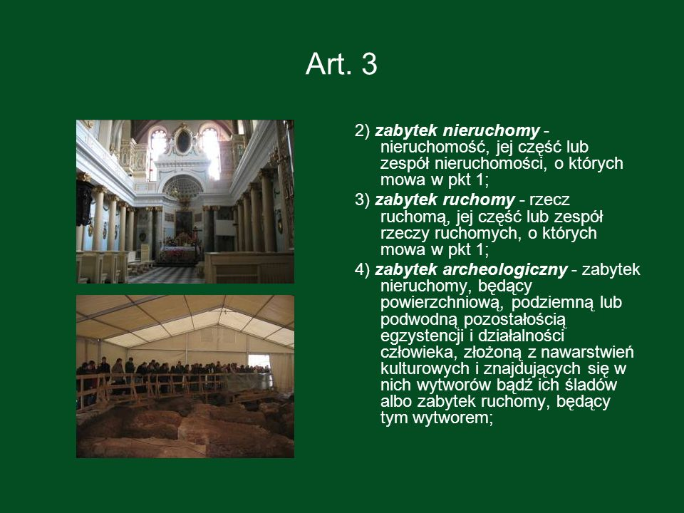 Art. 3 2) zabytek nieruchomy - nieruchomość, jej część lub zespół nieruchomości, o których mowa w pkt 1;