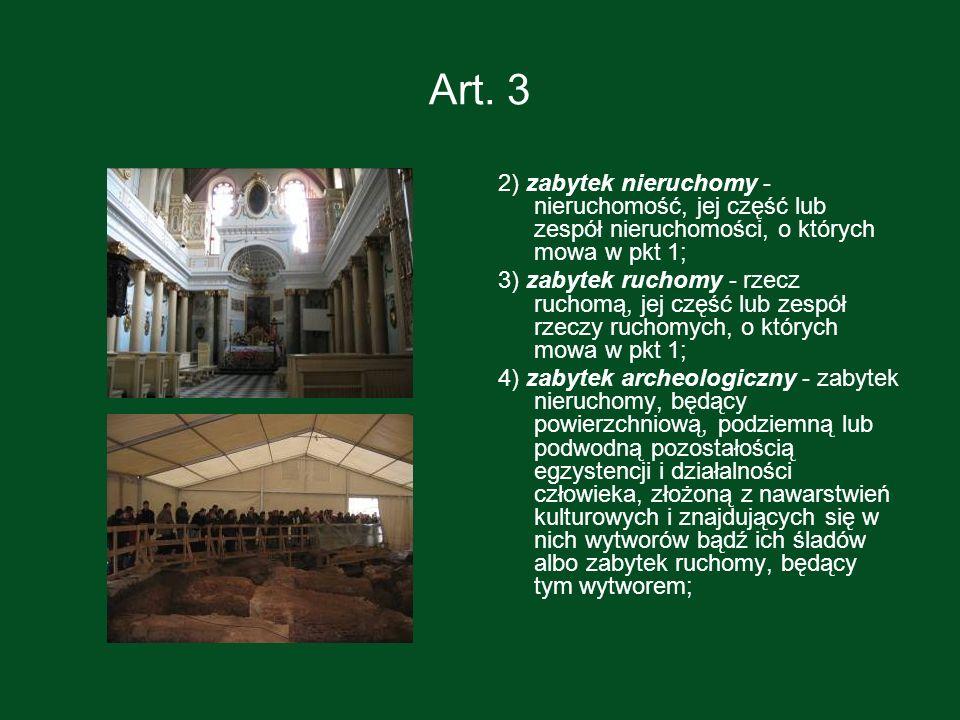 Art. 32) zabytek nieruchomy - nieruchomość, jej część lub zespół nieruchomości, o których mowa w pkt 1;