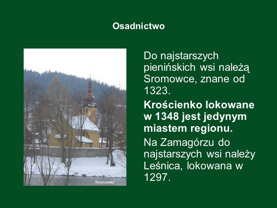 Do najstarszych pienińskich wsi należą Sromowce, znane od 1323.