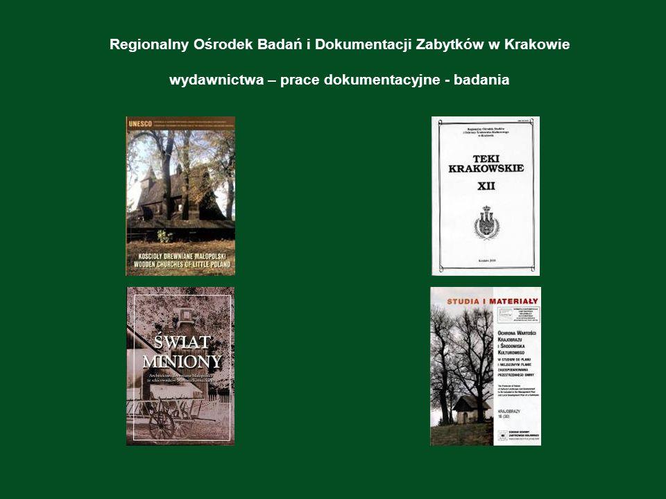 Regionalny Ośrodek Badań i Dokumentacji Zabytków w Krakowie wydawnictwa – prace dokumentacyjne - badania