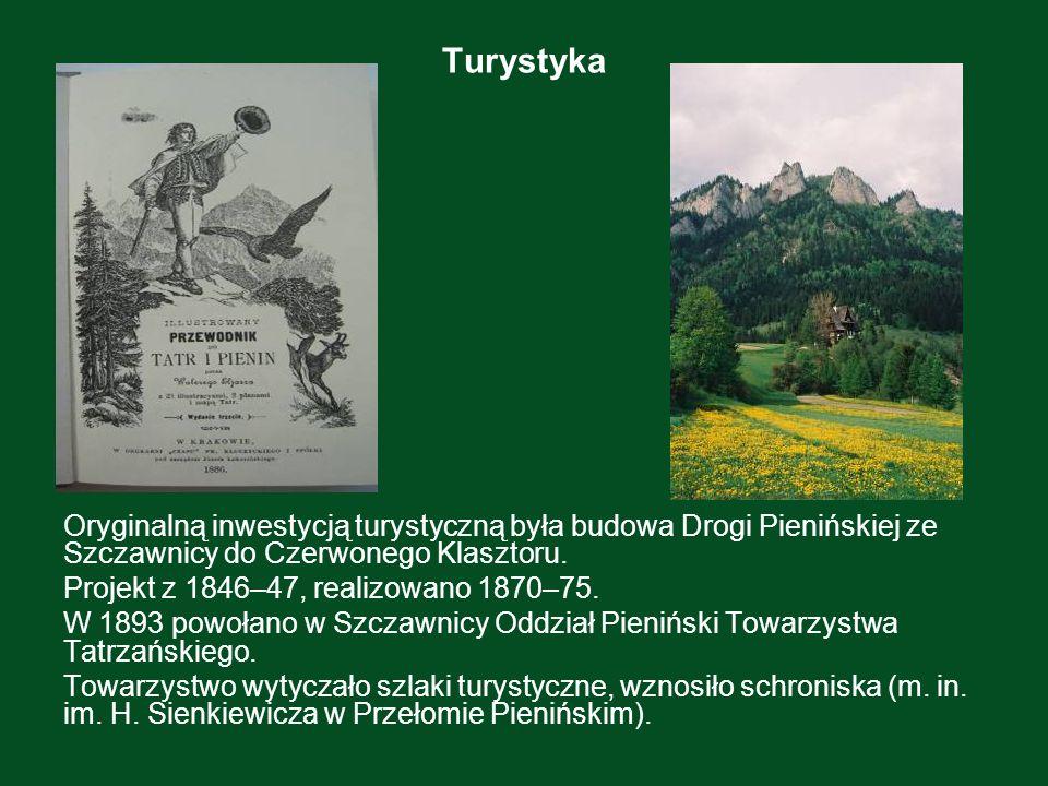 Turystyka Oryginalną inwestycją turystyczną była budowa Drogi Pienińskiej ze Szczawnicy do Czerwonego Klasztoru.