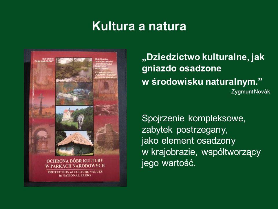 """Kultura a natura """"Dziedzictwo kulturalne, jak gniazdo osadzone"""