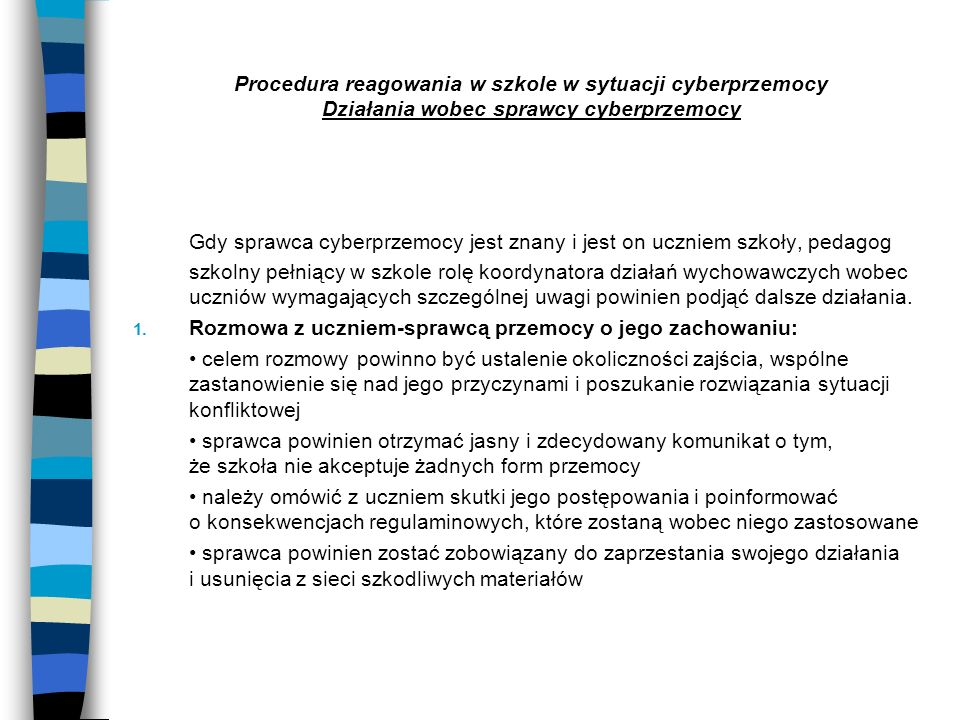 Procedura reagowania w szkole w sytuacji cyberprzemocy Działania wobec sprawcy cyberprzemocy