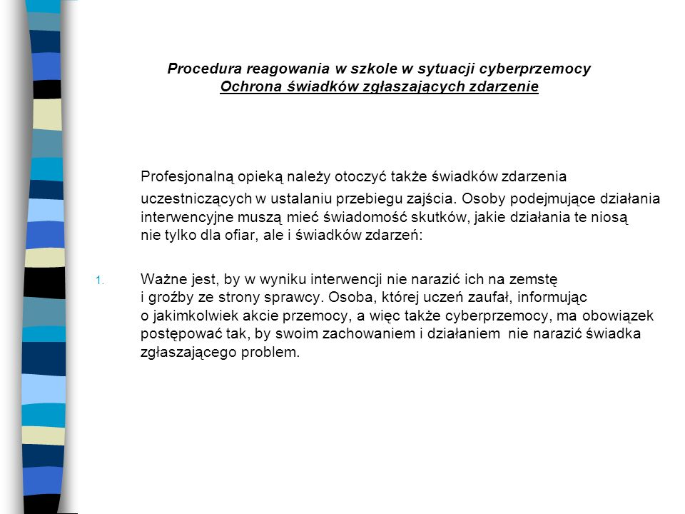 Procedura reagowania w szkole w sytuacji cyberprzemocy Ochrona świadków zgłaszających zdarzenie