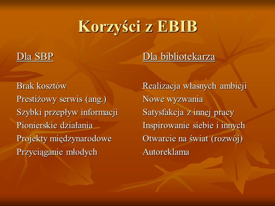 Korzyści z EBIB Dla SBP Dla bibliotekarza Brak kosztów