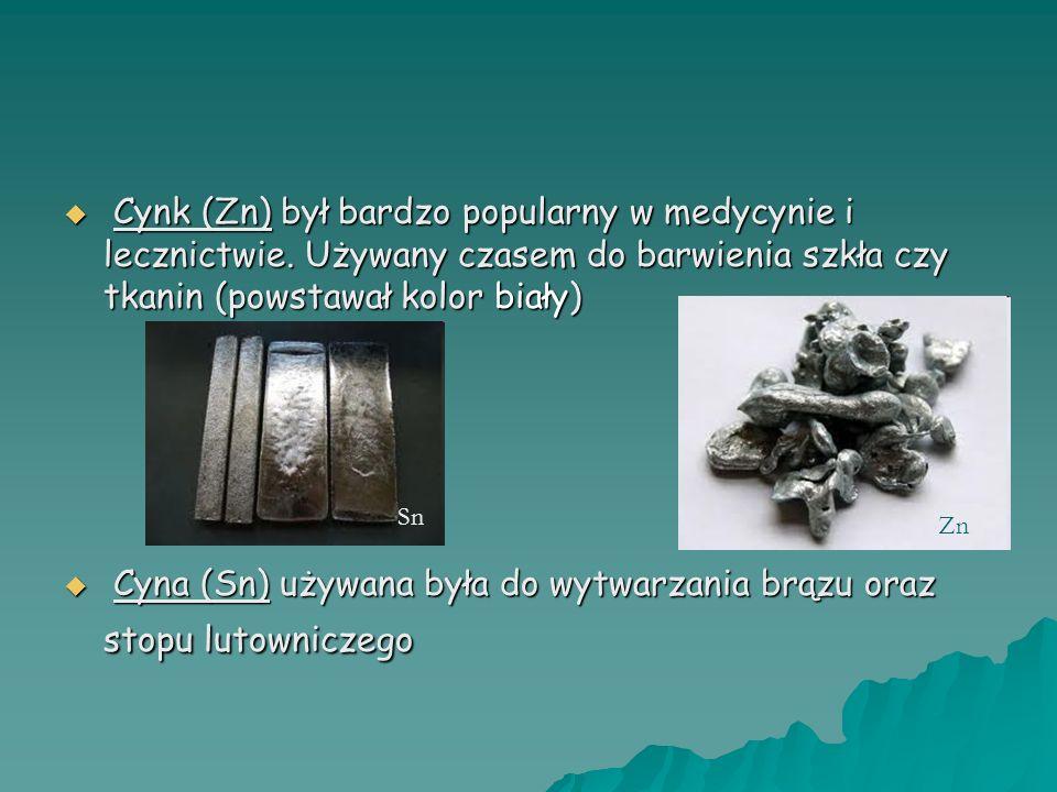 Cyna (Sn) używana była do wytwarzania brązu oraz stopu lutowniczego