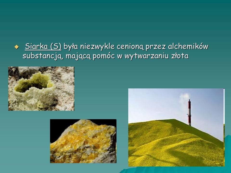 Siarka (S) była niezwykle cenioną przez alchemików substancją, mającą pomóc w wytwarzaniu złota