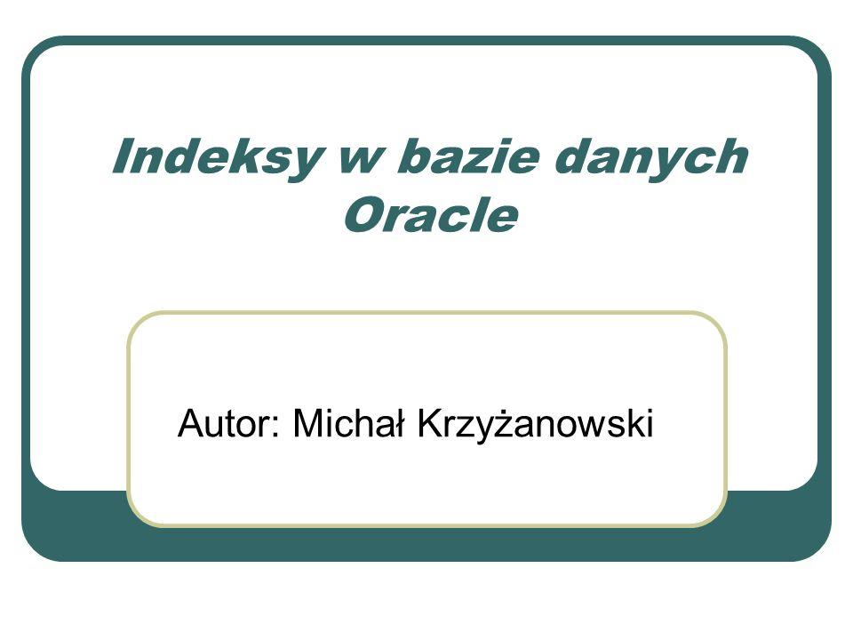Indeksy w bazie danych Oracle
