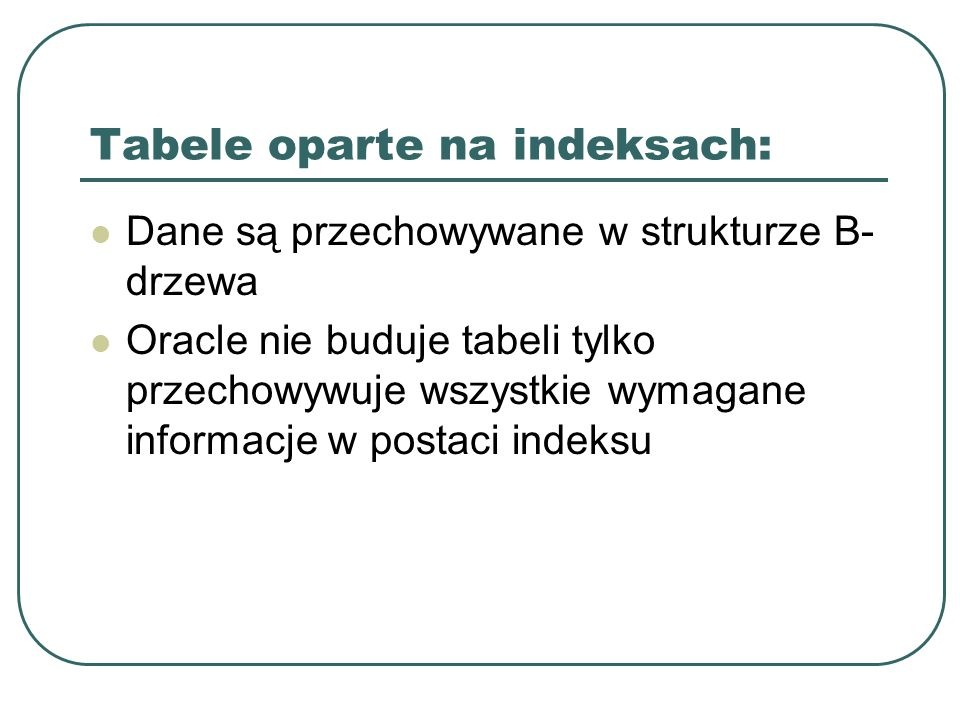 Tabele oparte na indeksach: