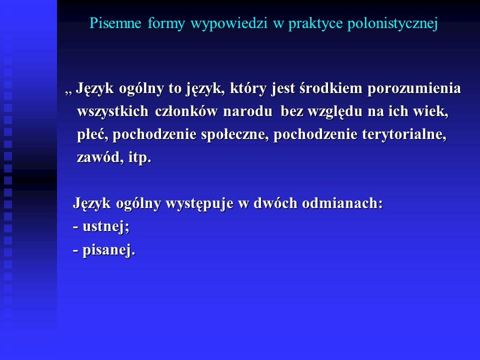 Pisemne formy wypowiedzi w praktyce polonistycznej