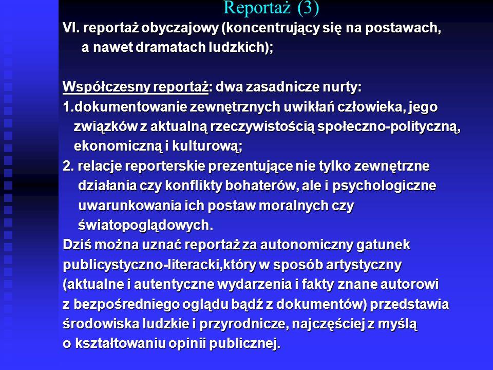 Reportaż (3) VI. reportaż obyczajowy (koncentrujący się na postawach,