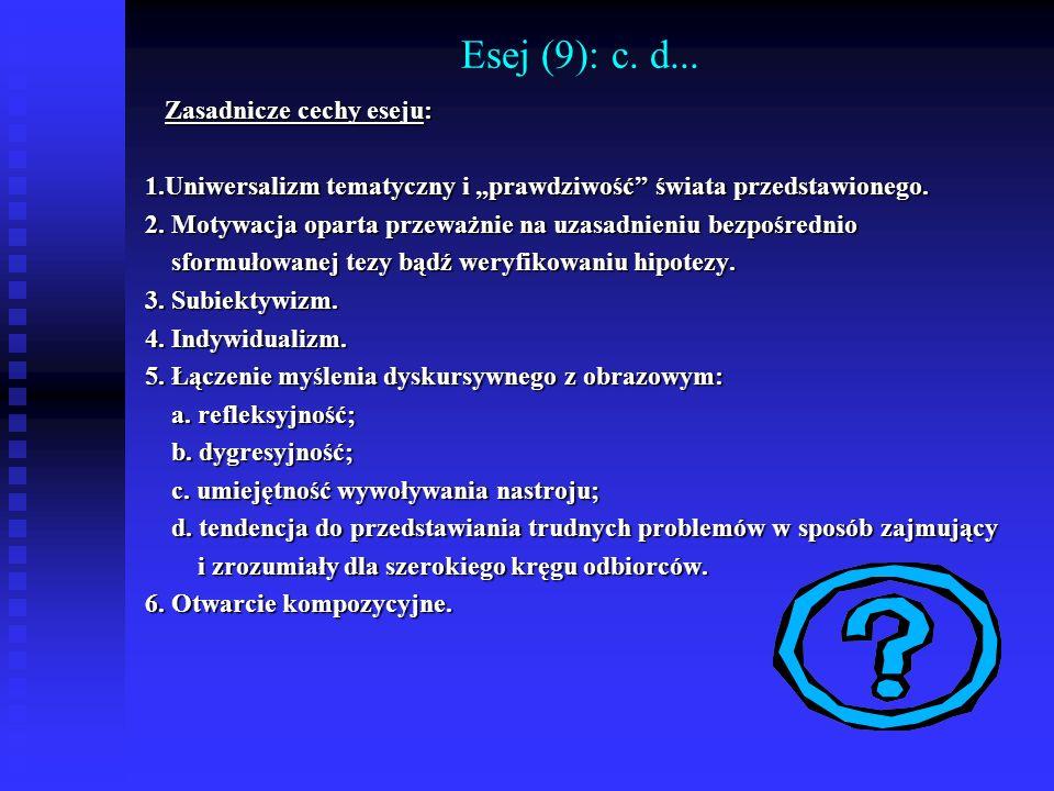Esej (9): c. d... Zasadnicze cechy eseju: