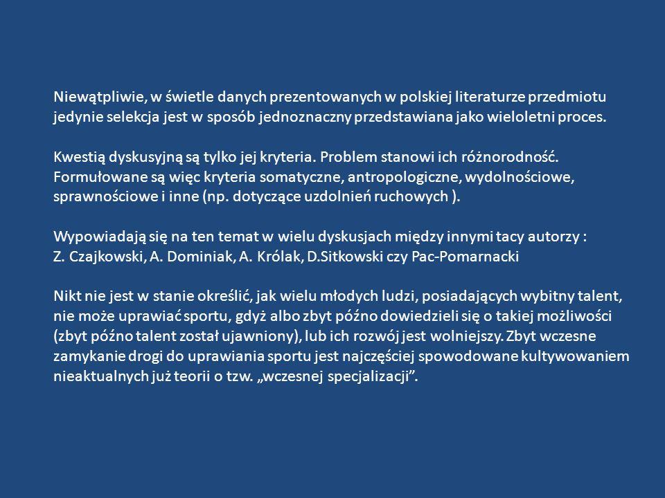 Niewątpliwie, w świetle danych prezentowanych w polskiej literaturze przedmiotu jedynie selekcja jest w sposób jednoznaczny przedstawiana jako wieloletni proces.