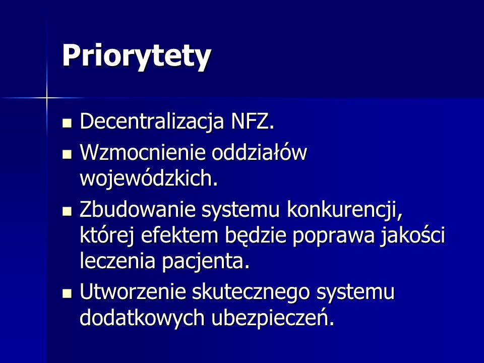Priorytety Decentralizacja NFZ. Wzmocnienie oddziałów wojewódzkich.