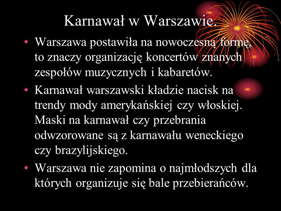 Karnawał w Warszawie. Warszawa postawiła na nowoczesną formę, to znaczy organizację koncertów znanych zespołów muzycznych i kabaretów.