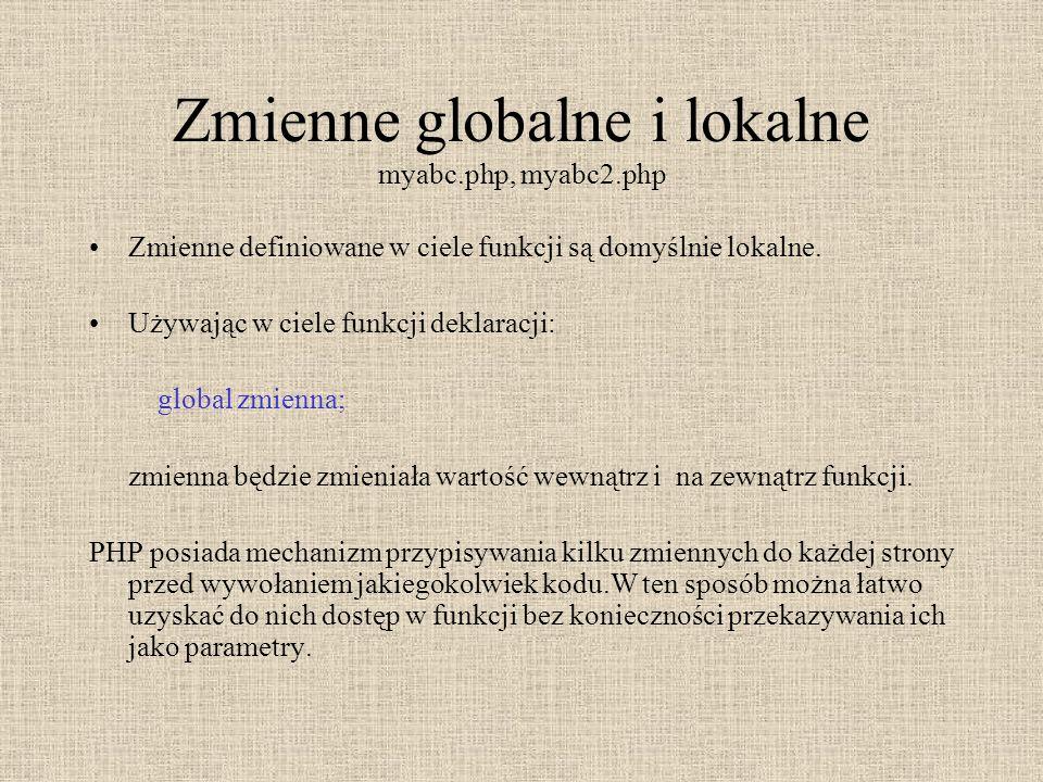 Zmienne globalne i lokalne myabc.php, myabc2.php