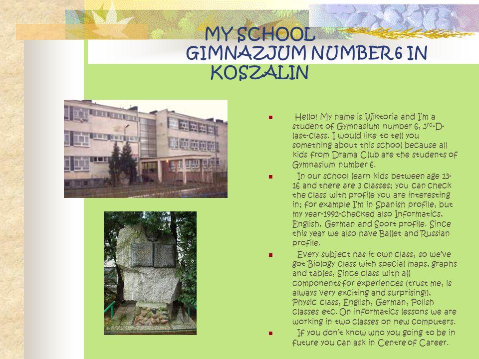 MY SCHOOL GIMNAZJUM NUMBER 6 IN KOSZALIN