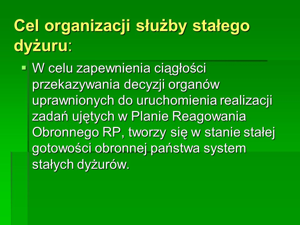 Cel organizacji służby stałego dyżuru: