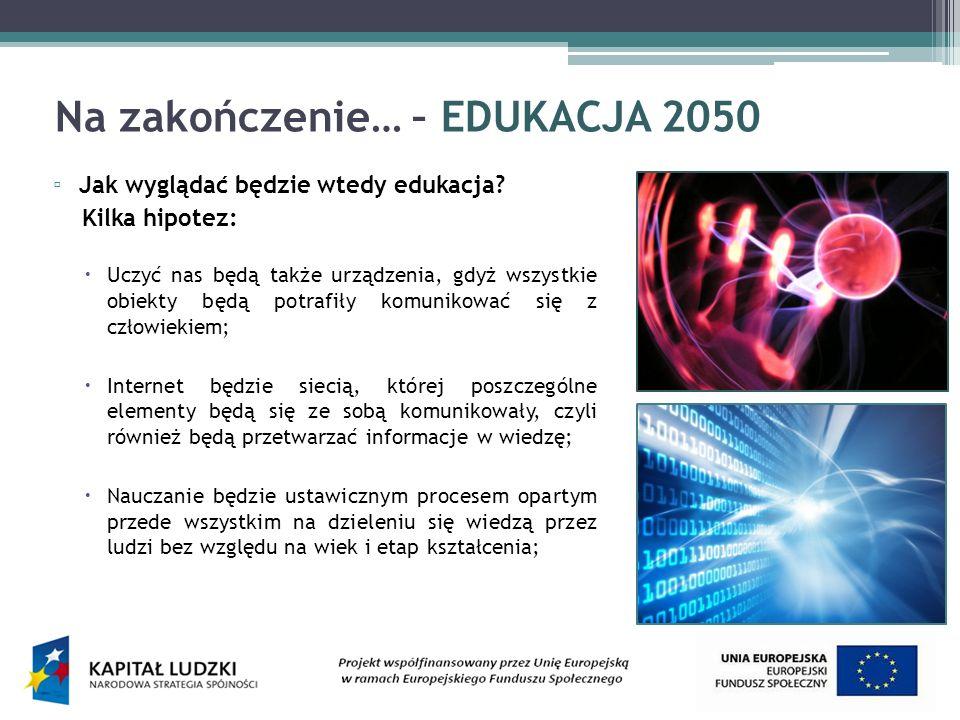 Na zakończenie… – EDUKACJA 2050