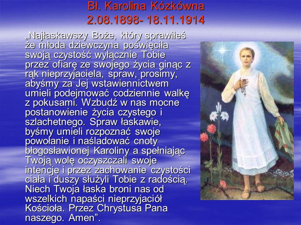 Bł. Karolina Kózkówna 2.08.1898- 18.11.1914
