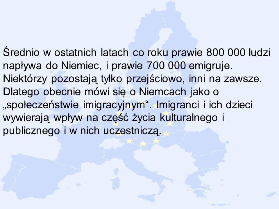 Średnio w ostatnich latach co roku prawie 800 000 ludzi napływa do Niemiec, i prawie 700 000 emigruje.