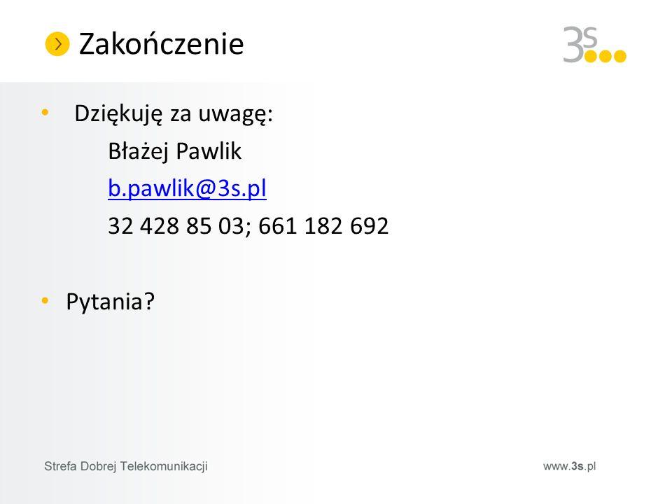 Zakończenie Dziękuję za uwagę: Błażej Pawlik b.pawlik@3s.pl