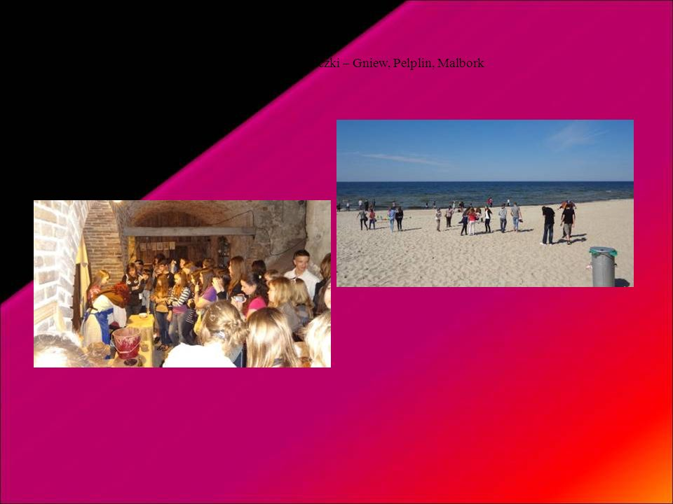 Organizowaliśmy wycieczki – Gniew, Pelplin, Malbork