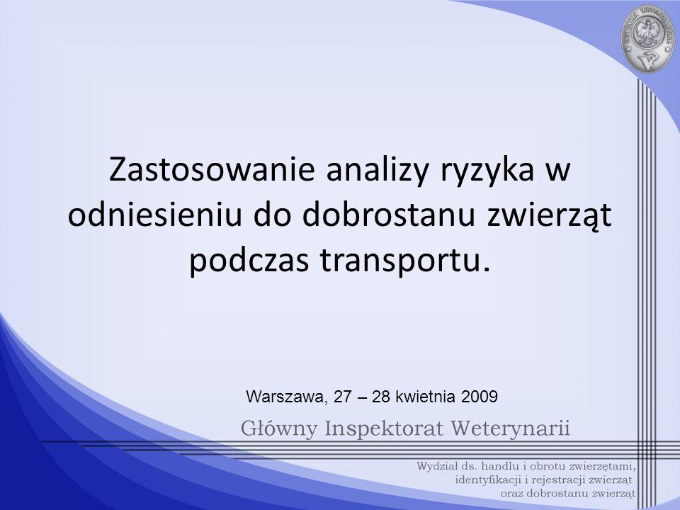 Zastosowanie analizy ryzyka w odniesieniu do dobrostanu zwierząt podczas transportu.
