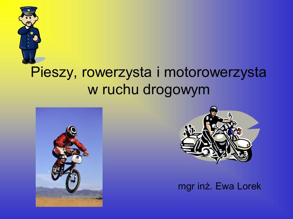 Pieszy, rowerzysta i motorowerzysta w ruchu drogowym
