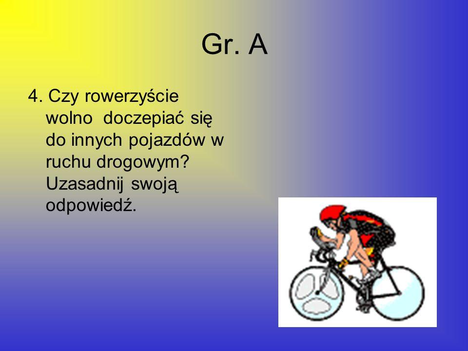 Gr. A 4. Czy rowerzyście wolno doczepiać się do innych pojazdów w ruchu drogowym.