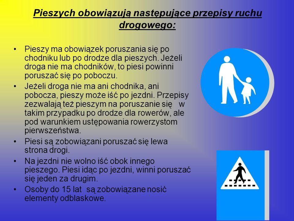 Pieszych obowiązują następujące przepisy ruchu drogowego: